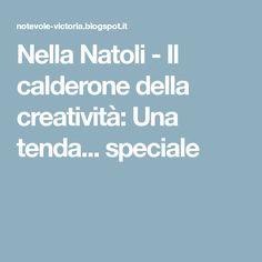 Nella Natoli - Il calderone della creatività: Una tenda... speciale