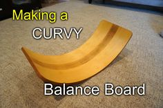 This is how I made a Waldorf style curvy balance board for my daughter. It's a great motor skills development tool/toy for kids to help improve both physica...