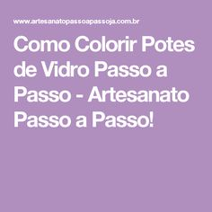 Como Colorir Potes de Vidro Passo a Passo - Artesanato Passo a Passo!