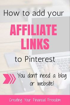 Learn how to add your affiliate link to Pinterest - without a blog or website! Earn passive income from affiliate marketing. Read and follow these easy steps and watch the how to video to get started. It's easier than you think to make your affiliate link