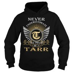Never Underestimate The Power of a TARR - Last Name, Surname T-Shirt