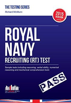 Download free ROYAL NAVY RECRUITING (RT) TEST: Sample tests including reasoning verbal ability numerical reasoning and mechanical comprehension tests for the RN Recruit ... / Recruitment Tests (Testing Series) (2016) pdf