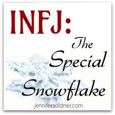 INFJ: The Special Snowflake | JenniferSoldner.com