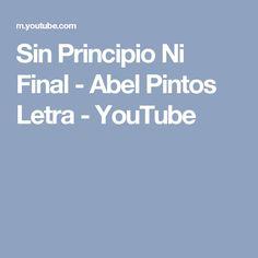 Sin Principio Ni Final - Abel Pintos Letra - YouTube