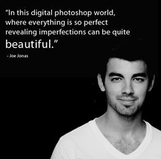 i have tons of imperfections so Joe must think I am CRAZY BEAUTIFUL ;)