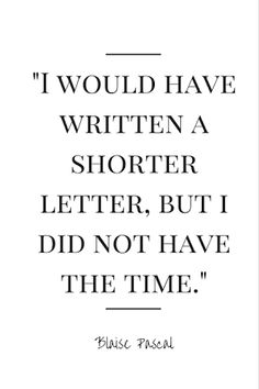 if i had more time i would have made it shorter quote - Google Search