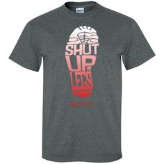 """Shut Up Legs (Running)"" Men's Tees & Tanks"