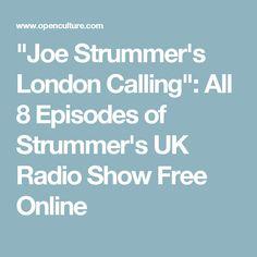 """Joe Strummer's London Calling"": All 8 Episodes of Strummer's UK Radio Show Free Online"