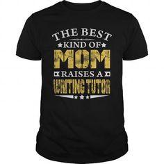 THE BEST MOM RAISES A WRITING TUTOR SHIRTS T-SHIRTS, HOODIES, SWEATSHIRT (22.9$ ==► Shopping Now)