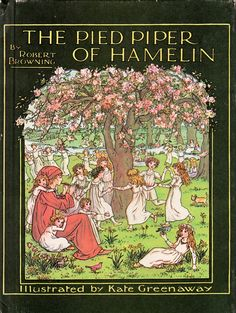 The Pied Piper of Hamelin by Robert Browning, illustrated by Kate Greenaway