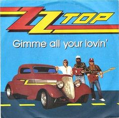 """ZZ Top """"Gimme All Your Lovin"""" (1983) single"""
