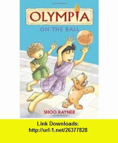 On the Ball (Olympia) (9781408311851) Shoo Rayner , ISBN-10: 1408311852  , ISBN-13: 978-1408311851 ,  , tutorials , pdf , ebook , torrent , downloads , rapidshare , filesonic , hotfile , megaupload , fileserve