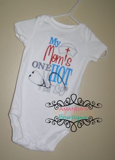 My Mom is One Hot Nurse Embroidered Shirt by AYBoutique on Etsy, $25.00