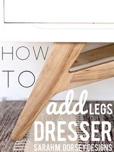 Adding Legs To A Mid Century Modern Dresser