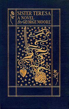 'Sister Teresa' by George Moore. J. B. Lippincott Co.; Philadelphia, 1901