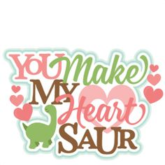 You Make My Heart Saur Title: Miss Kate's