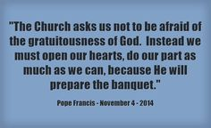 Have you accepted His invitation to the banquet? Read more at: www.news.va/en/news/pope-at-santa-marta-fear-of-gods-gratuity