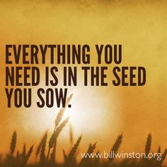 It's in the seed.