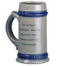 You're Like a Password Beer Stein Coffee Mug