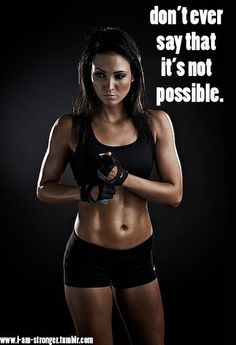 DON'T ever say that it's NOT possible! You are capable of doing ANYTHING you set your mind to! http://mmorris.webs.com or  https://www.facebook.com/MMorrisFitness