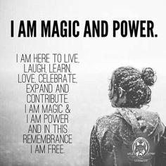 I am magic and power.. WILD WOMAN SISTERHOODॐ
