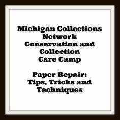 Michigan Collections Network Conservation and Collections Care Camp - Paper Repair: Tips, Tricks and Techniques - nice Diy Paper, Paper Crafts, Book Binding, Craft Tutorials, Restore, Conservation, Book Art, 3 D, Michigan