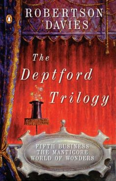 The Deptford Trilogy by Robertson Davies  AMAZING!