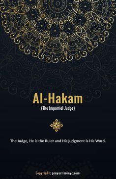 Beautiful 99 names of Allah. Al-Hakam (الحكم) - The Judge. #asmaulhusna #islamicquotes #islam #muslim