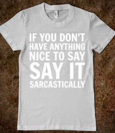 Sarcastically - Text First - Skreened T-shirts, Organic Shirts, Hoodies, Kids Tees, Baby One-Pieces and Tote Bags Custom T-Shirts, Organic Shirts, Hoodies, Novelty Gifts, Kids Apparel, Baby One-Pieces | Skreened - Ethical Custom Apparel