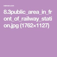 8.3public_area_in_front_of_railway_station.jpg (1762×1127)
