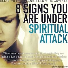 Click through to this ARTICLE: 8 SIGNS YOU ARE UNDER SPIRITUAL ATTACK! http://www.charismamag.com/spirit/spiritual-warfare/23013-8-signs-you-are-under-spiritual-attack