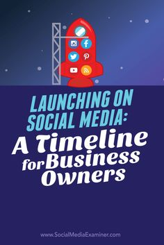Launching on Social Media: A Timeline for Business Owners - @smexaminer