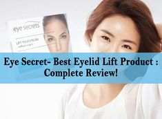 Looking for the best eyelid lift product and missing the review of eye secret is a big loss to you all. Know everything about eye secret here...