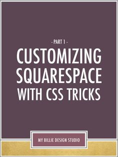 Customize Your Squarespace Site with Simple CSS Tricks: Part 1 — My Billie Design Studio