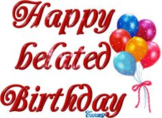 ᐅ Belated Birthday images, greetings and pictures for WhatsApp (Page Happy Belated Birthday Quotes, Happy Birthday Logo, Birthday Greetings For Sister, Birthday Wishes For Kids, Happy Birthday Best Friend, Birthday Wishes Messages, Happy Birthday Pictures, Birthday Blessings, Birthday Stuff