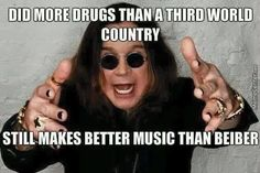 Ozzy is going to name his new band Chicago. Quite appropriate when you think of the amount of drugs that have passed through both of them. Ozzy Osbourne Quotes, Ozzy Osbourne Black Sabbath, Third World Countries, Better Music, Music Pics, Judas Priest, New Bands, Funny As Hell, Funny Shit