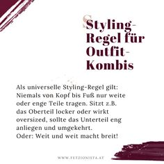 Als universelle Styling-Regel gilt: Niemals von Kopf bis Fuß nur weite oder enge Teile tragen. Sitzt z.B. das Oberteil locker oder wirkt oversized, sollte das Unterteil eng anliegen und umgekehrt. Oder: Weit und weit macht breit!  (Styling-Regel, Styling-Tipp, Outfit Styling) Personal Style, Blog, Outfit, Fashion, Clueless, Head To Toe, Styling Tips, Tops, Outfits