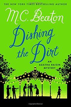 Dishing the Dirt: An Agatha Raisin Mystery (Agatha Raisin Mysteries) by M. C. Beaton http://www.amazon.com/dp/1250057426/ref=cm_sw_r_pi_dp_RwI9vb07AVE6X