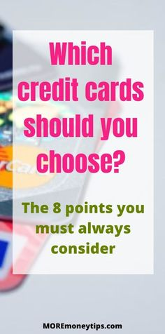 The 8 questions you must always consider when choosing your credit card. Only apply for those that suit your needs. Moremoneytips.com #creditcard #money