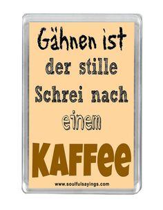 """""""Gähnen Ist Der Stille Schrei Nach Einem Kaffee"""" Zitat Kühlschrankmagnet: Amazon.de: Küche & Haushalt"""