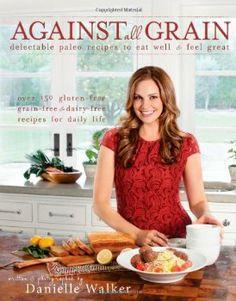 Against All Grain: Gluten-free, Dairy-free Recipes | Yankee Homestead