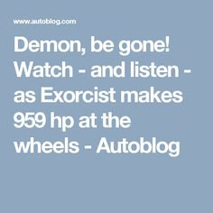 Demon, be gone! Watch - and listen - as Exorcist makes 959 hp at the wheels Camaro Zl1, Chevy Camaro, Wheels, Watches, Wristwatches, Chevrolet Camaro, Clocks