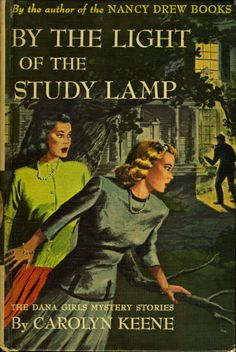 Book cover picture of Carolyn Keene. BY THE LIGHT OF THE STUDY LAMP: The Dana Girls Mystery Series #1. New York: Grosset & Dunlap, (c. 1934.)