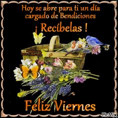 VIERNES Good Morning Gif, Good Morning Quotes, Good Day Wishes, Happy Week, Images And Words, Krishna Wallpaper, Beautiful Butterflies, Holidays And Events, Inspirational Quotes