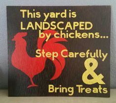 Chicken yard sign for Chicken Lovers, This Yard Is Landscaped by Chickens, Step…
