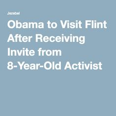 Obama to Visit Flint After Receiving Invite from 8-Year-Old Activist