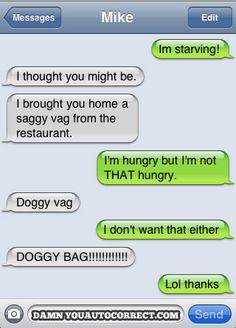 autocorrect - saggy vag? doggy vag? Yeah, I dont want either of those.