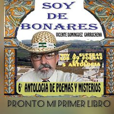 ANTOLOGIA  DEL  POETA  VICENTE  DOMINGUEZ  GARROCHENA: PROLOGO  DE   SOY  DE  BONARES 6º  ANTOLOGIA