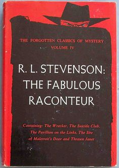 Stevenson, Robert Louis THE FABULOUS RACONTEUR, Juniper Forgotten Classics of Mystery Volume IV, nd, (contains The Wrecker, The Suicide Club, The Pavillion on the Links, The Sire of Maletroit's Door and Thrawn Janet)