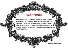 My own Pinterest theory! :) #pinterest #quotes #warning
